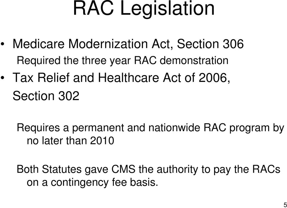 Requires a permanent and nationwide RAC program by no later than 2010 Both