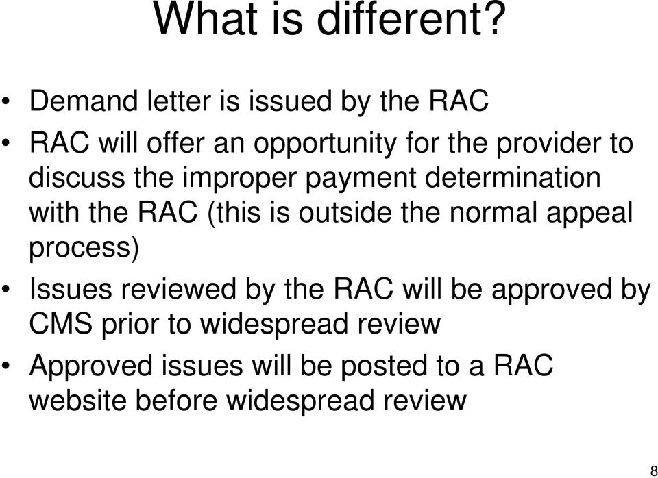 discuss the improper payment determination with the RAC (this is outside the normal