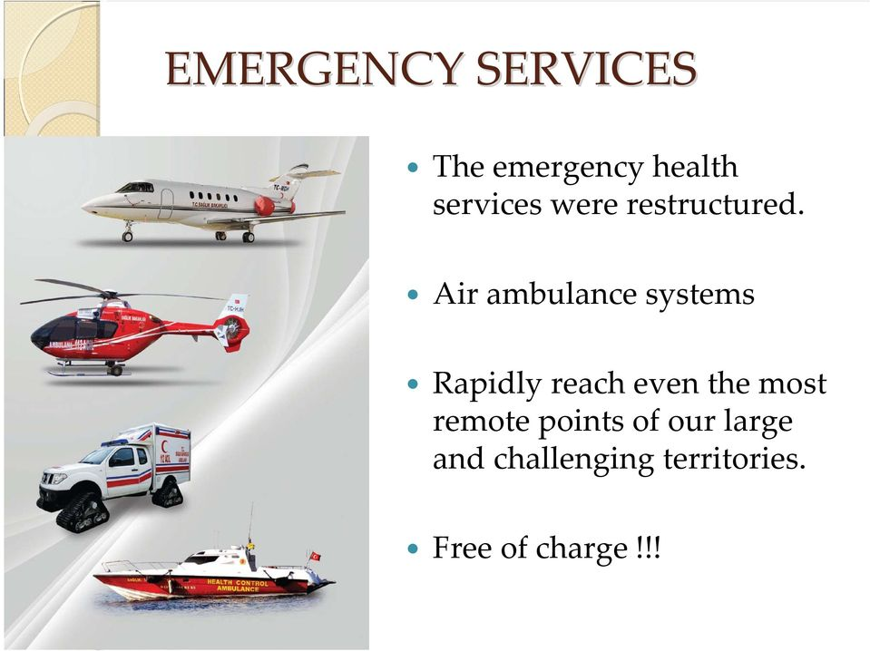 Air ambulance systems Rapidly reach even the