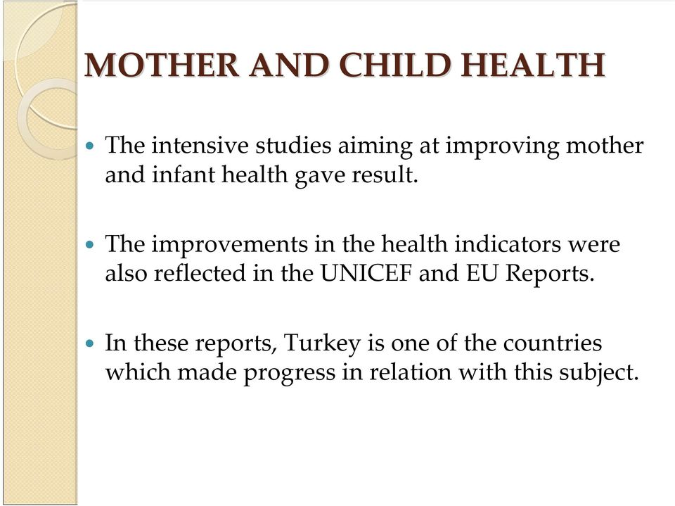 The improvements in the health indicators were also reflected in the