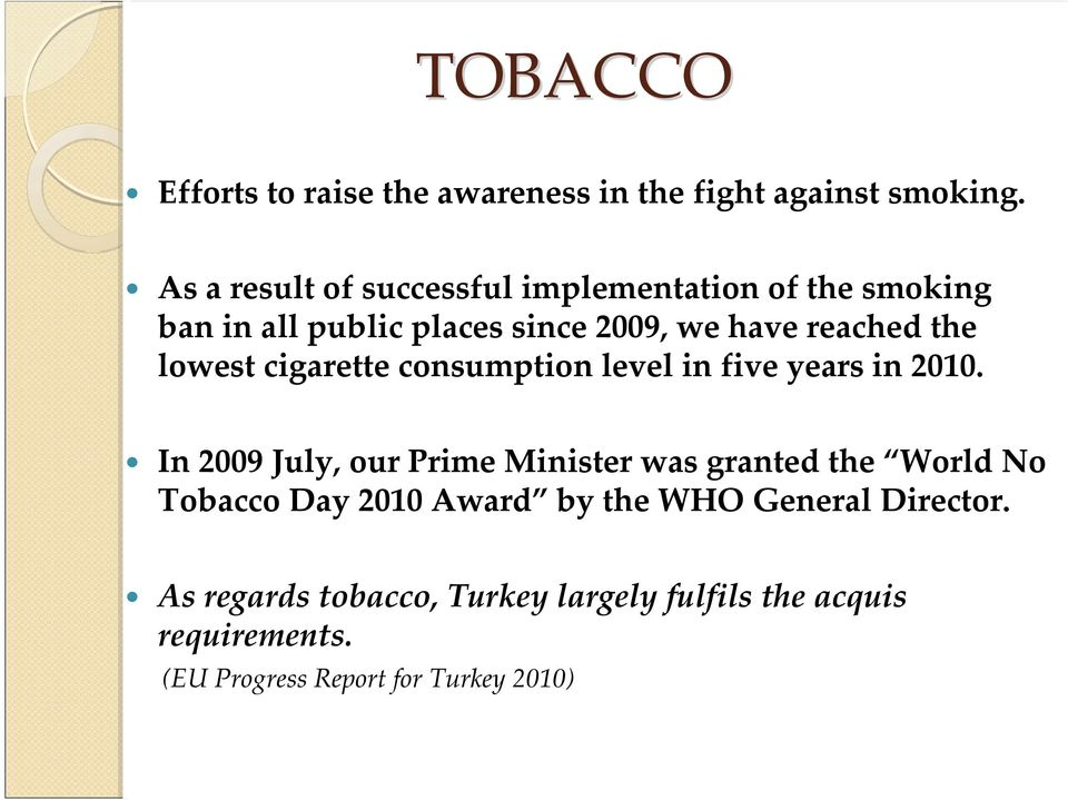 lowest cigarette consumption level in five years in 2010.