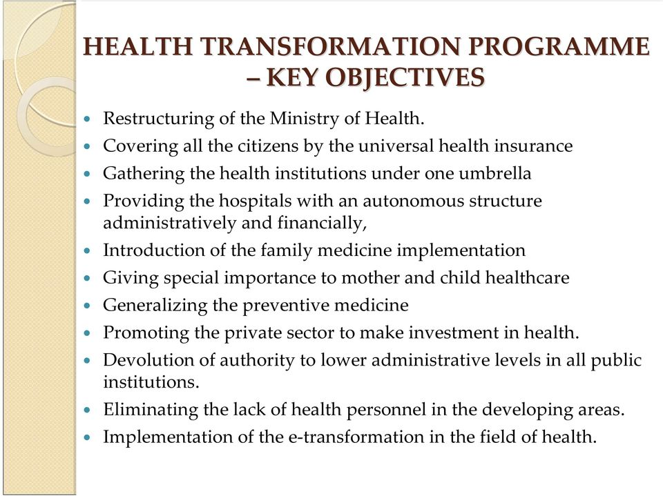 administratively and financially, Introduction of the family medicine implementation Giving special importance to mother and child healthcare Generalizing the preventive