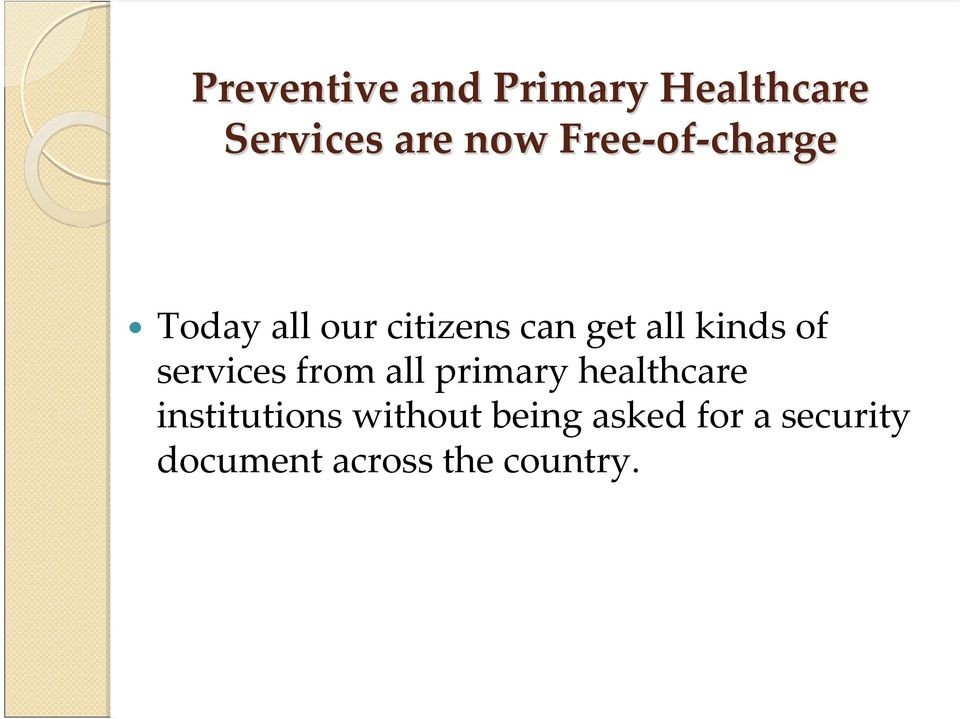 services from all primary healthcare institutions