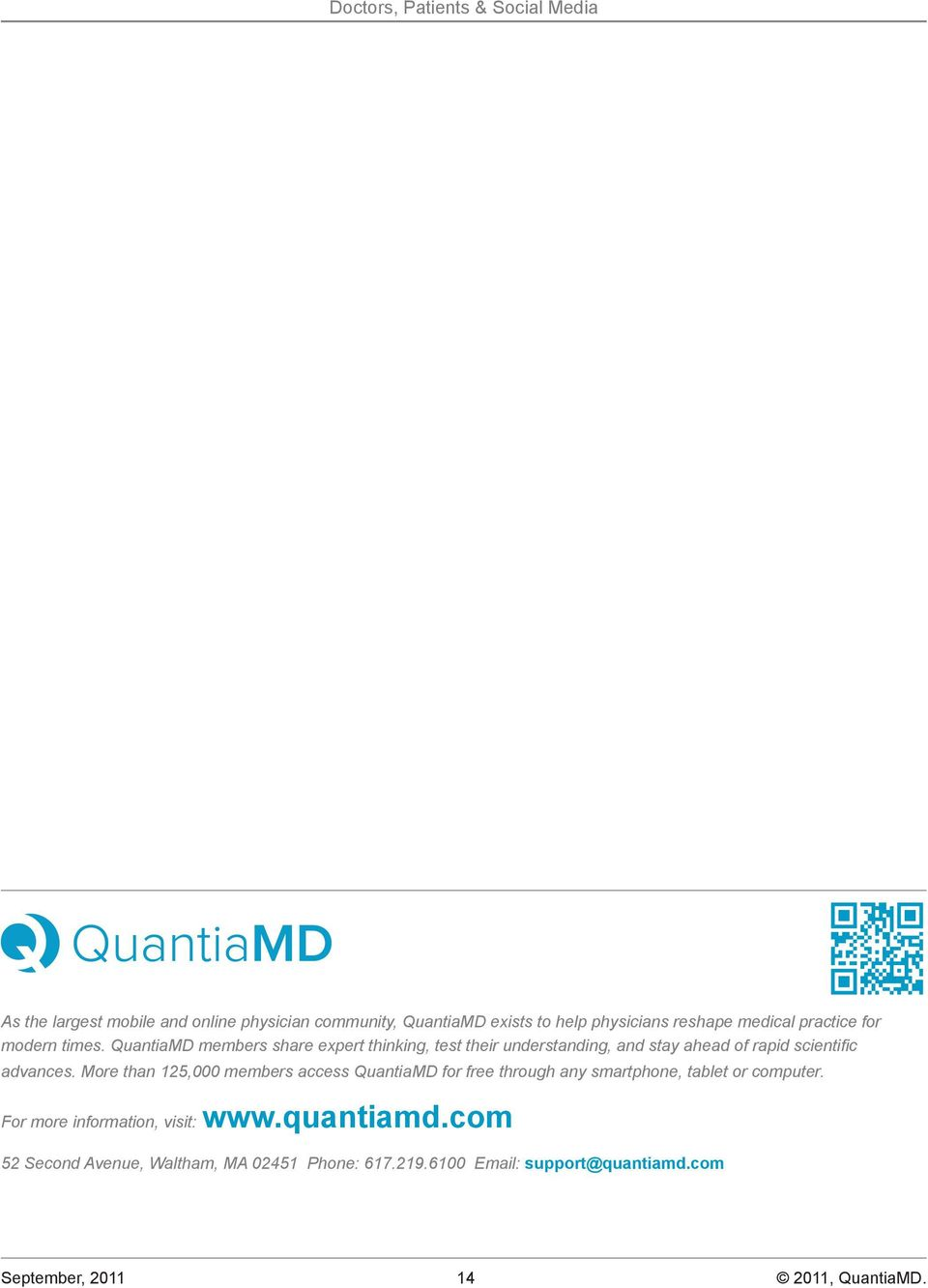 More than 125,000 members access QuantiaMD for free through any smartphone, tablet or computer.
