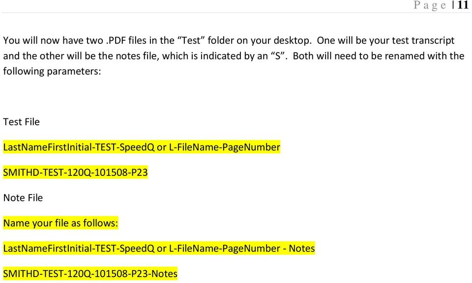 Both will need to be renamed with the following parameters: Test File LastNameFirstInitial-TEST-SpeedQ or
