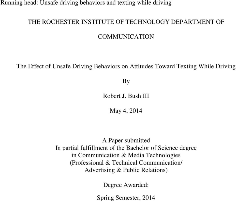 Bush III May 4, 2014 A Paper submitted In partial fulfillment of the Bachelor of Science degree in Communication &