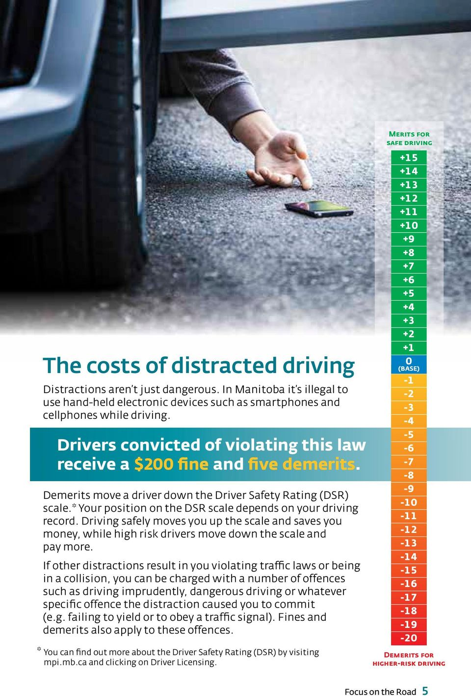 * Your position on the DSR scale depends on your driving record. Driving safely moves you up the scale and saves you money, while high risk drivers move down the scale and pay more.
