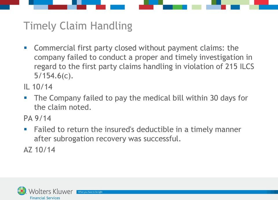 6(c). IL 10/14 The Company failed to pay the medical bill within 30 days for the claim noted.