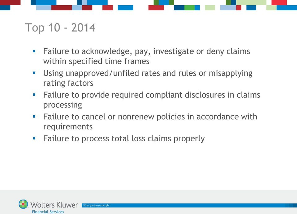 Failure to provide required compliant disclosures in claims processing Failure to cancel