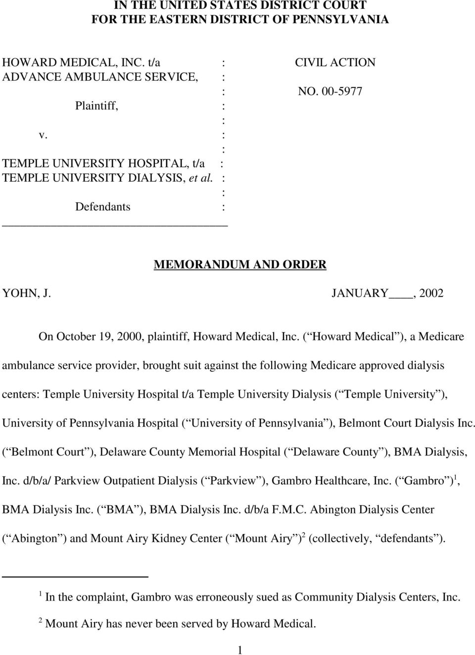 ( Howard Medical ), a Medicare ambulance service provider, brought suit against the following Medicare approved dialysis centers Temple University Hospital t/a Temple University Dialysis ( Temple