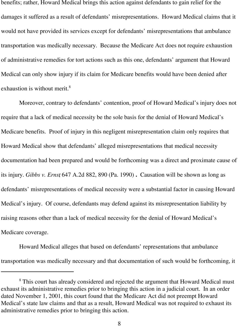 Because the Medicare Act does not require exhaustion of administrative remedies for tort actions such as this one, defendants argument that Howard Medical can only show injury if its claim for