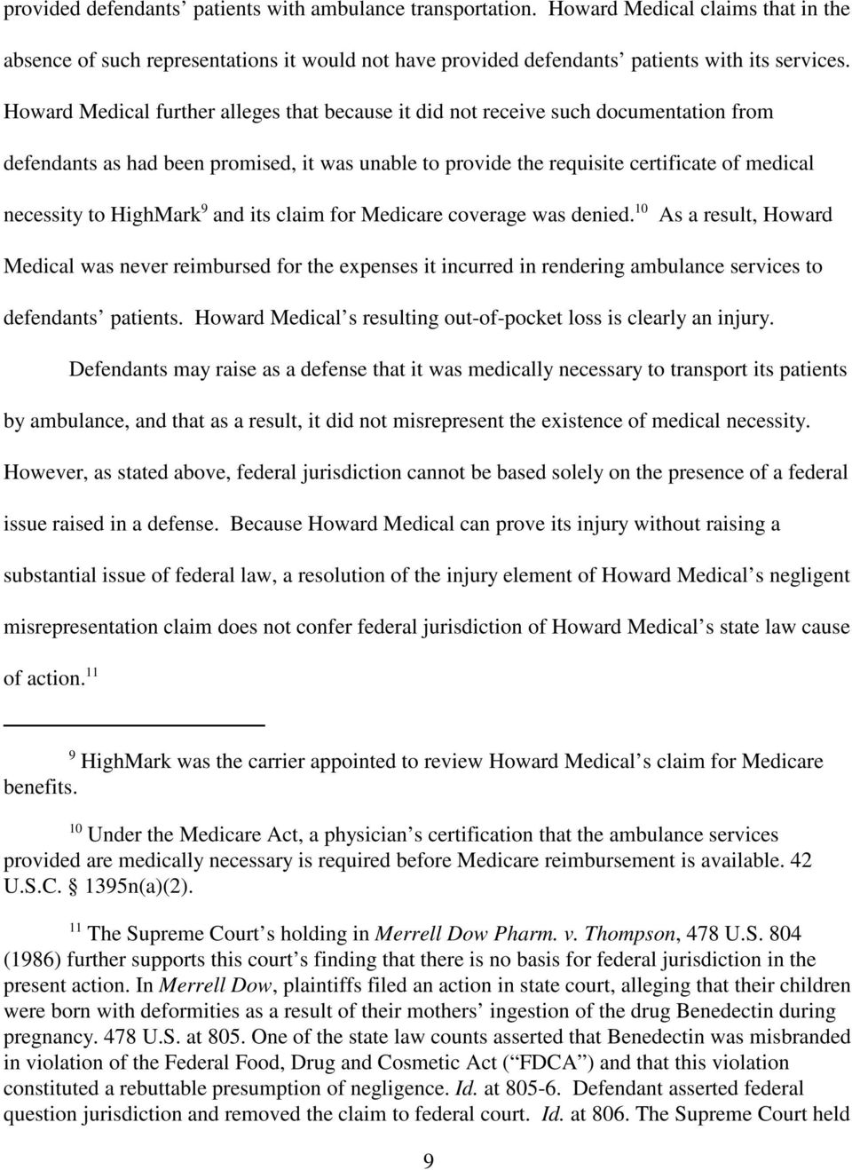 HighMark 9 and its claim for Medicare coverage was denied. 10 As a result, Howard Medical was never reimbursed for the expenses it incurred in rendering ambulance services to defendants patients.