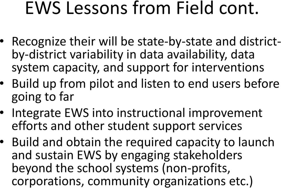 support for interventions Build up from pilot and listen to end users before going to far Integrate EWS into instructional