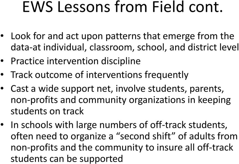 intervention discipline Track outcome of interventions frequently Cast a wide support net, involve students, parents, non profits