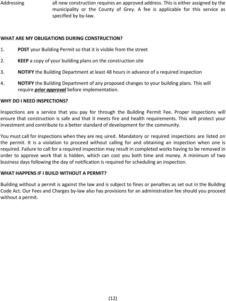 NOTIFY the Building Department at least 48 hours in advance of a required inspection 4. NOTIFY the Building Department of any proposed changes to your building plans.