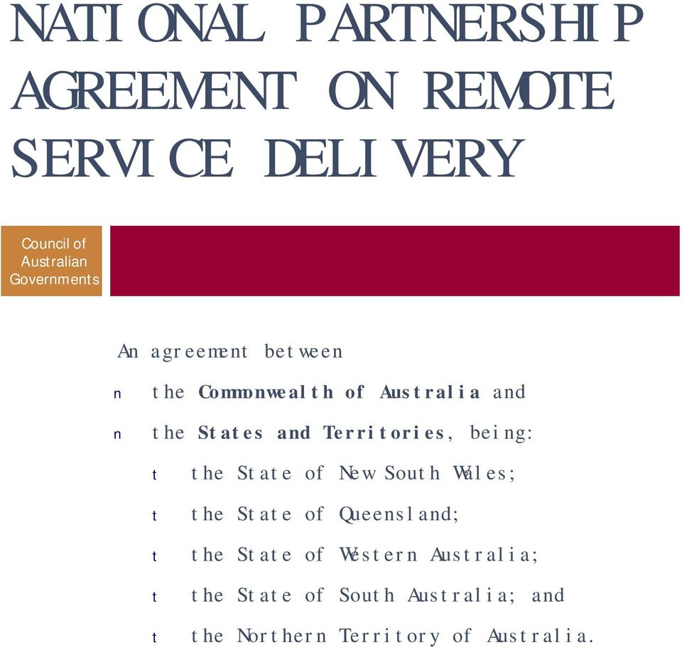 Territories, being: t t t t t the State of New South Wales; the State of Queensland;