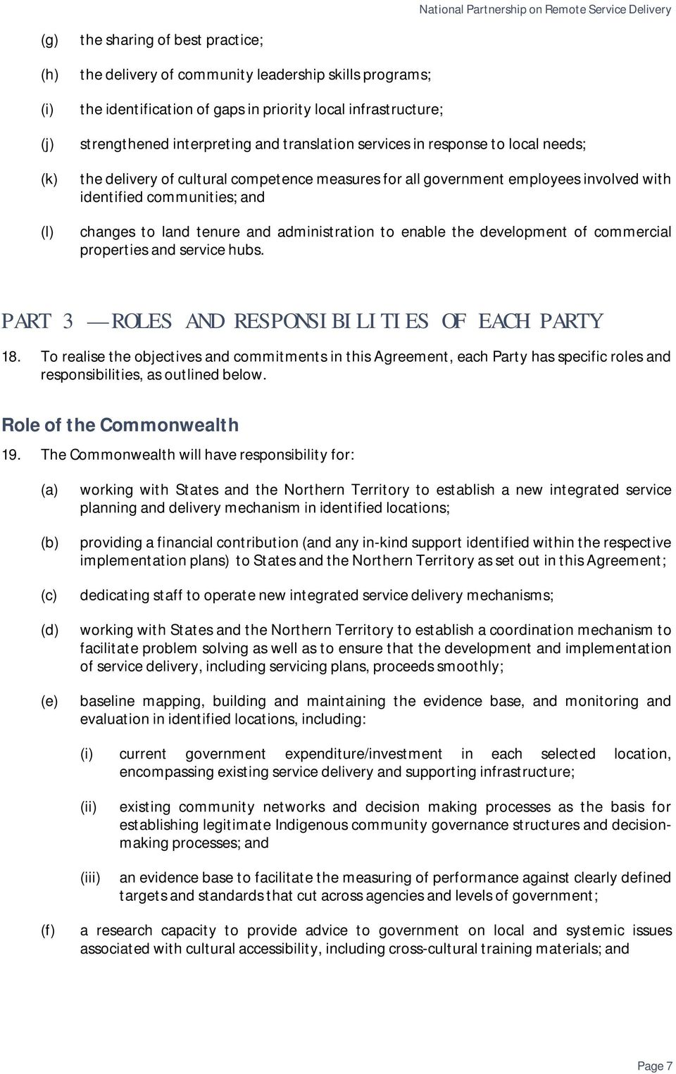 communities; and changes to land tenure and administration to enable the development of commercial properties and service hubs. PART 3 ROLES AND RESPONSIBILITIES OF EACH PARTY 18.