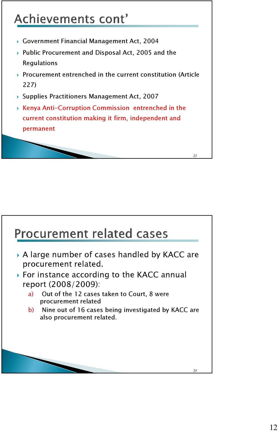 firm, independent and permanent 23 A large number of cases handled by KACC are procurement related.