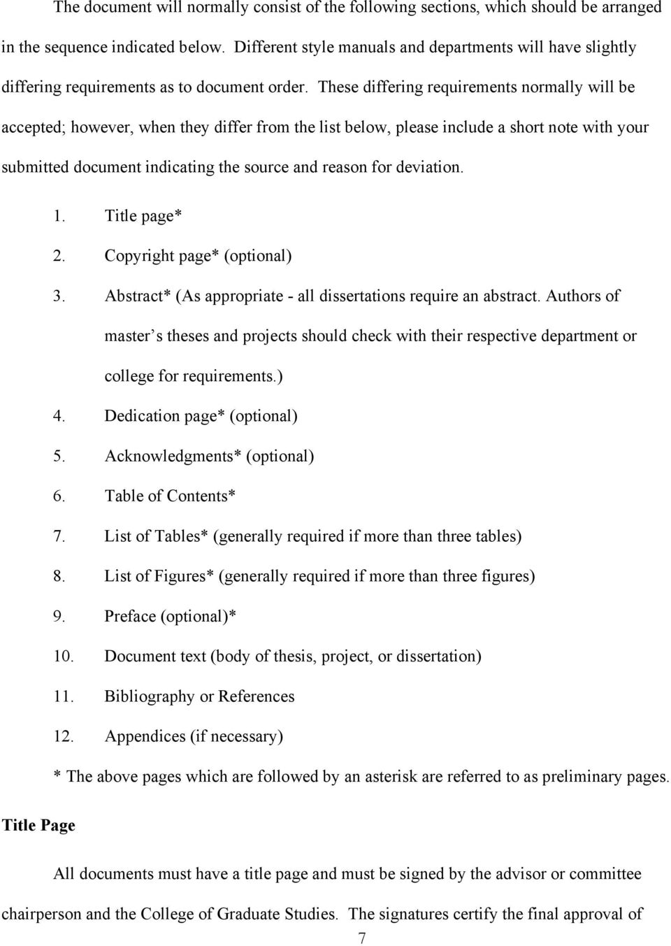 These differing requirements normally will be accepted; however, when they differ from the list below, please include a short note with your submitted document indicating the source and reason for