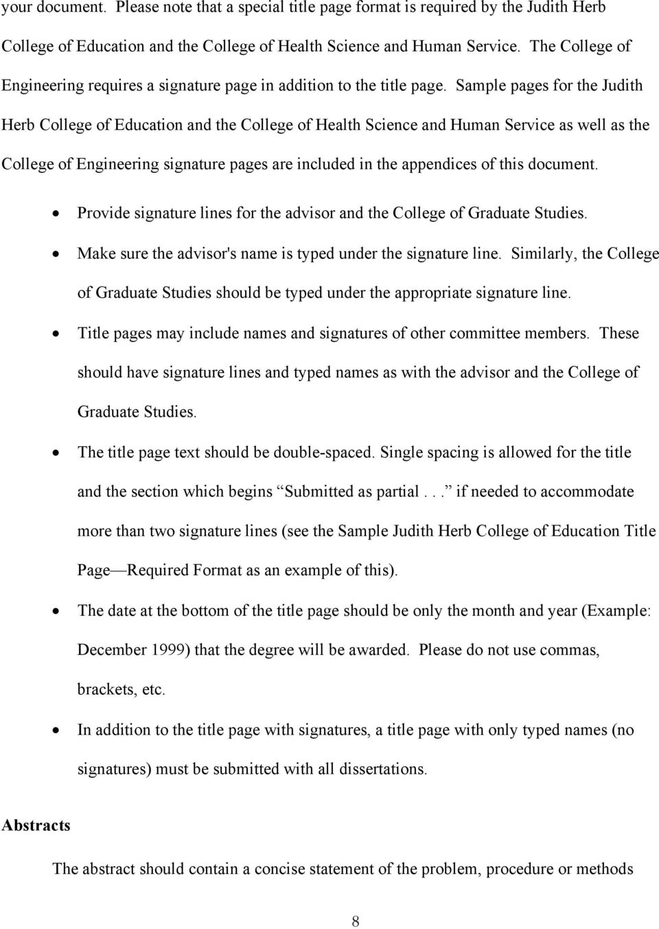 Sample pages for the Judith Herb College of Education and the College of Health Science and Human Service as well as the College of Engineering signature pages are included in the appendices of this