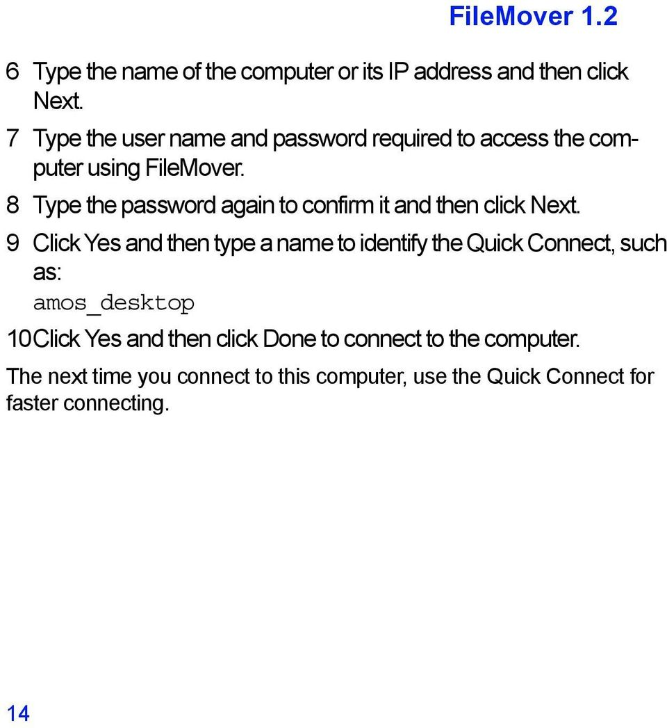 8 Type the password again to confirm it and then click Next.