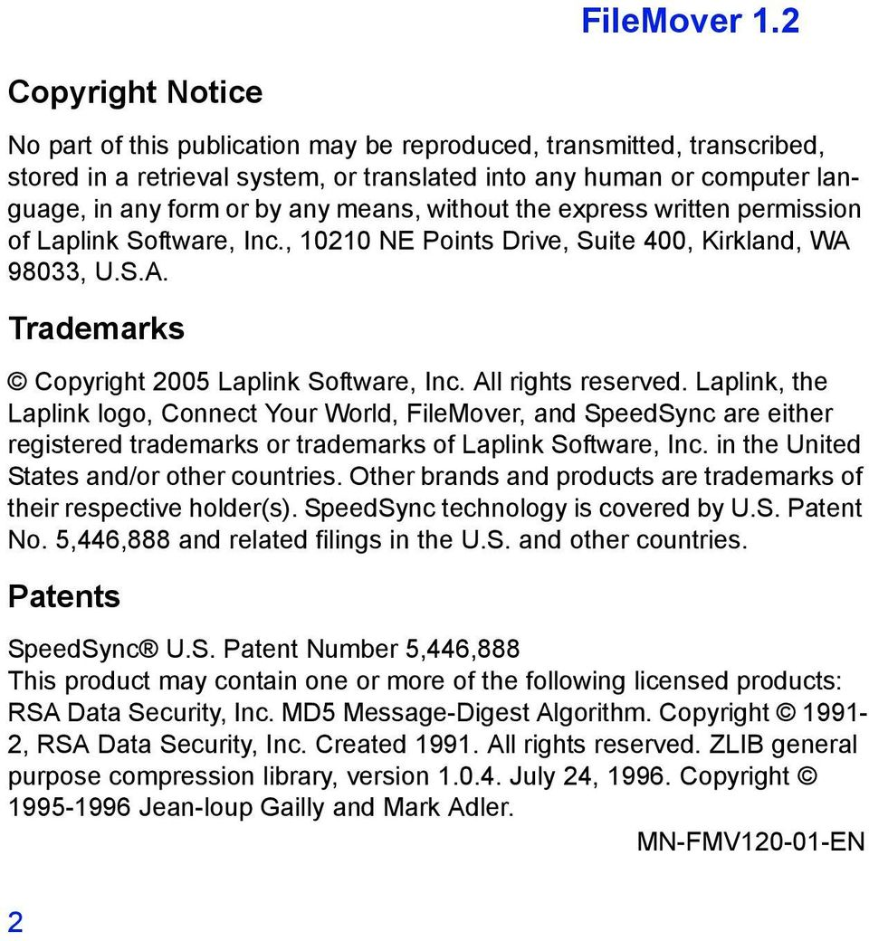 means, without the express written permission of Laplink Software, Inc., 10210 NE Points Drive, Suite 400, Kirkland, WA 98033, U.S.A. Trademarks Copyright 2005 Laplink Software, Inc.