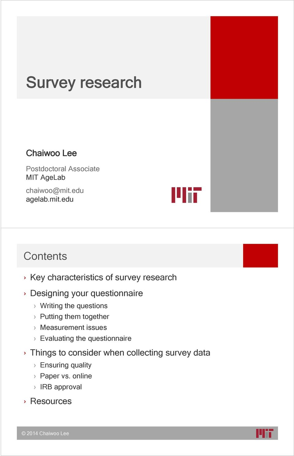 edu Contents Key characteristics of survey research Designing your questionnaire Writing