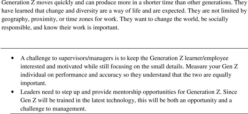 A challenge to supervisors/managers is to keep the Generation Z learner/employee interested and motivated while still focusing on the small details.