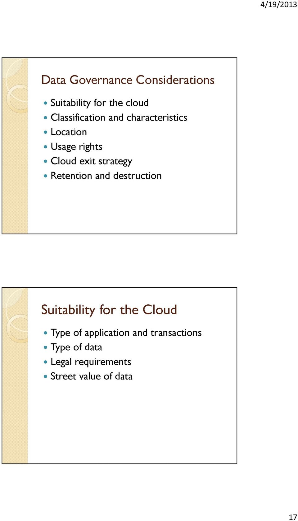 strategy Retention and destruction Suitability for the Cloud Type of