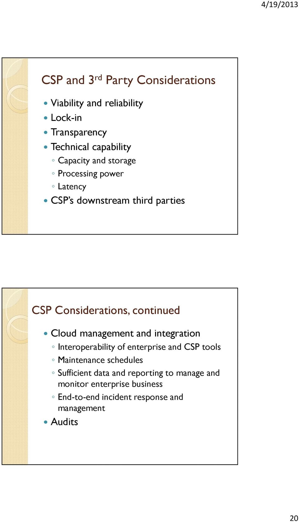 Cloud management and integration Interoperability of enterprise and CSP tools Maintenance schedules