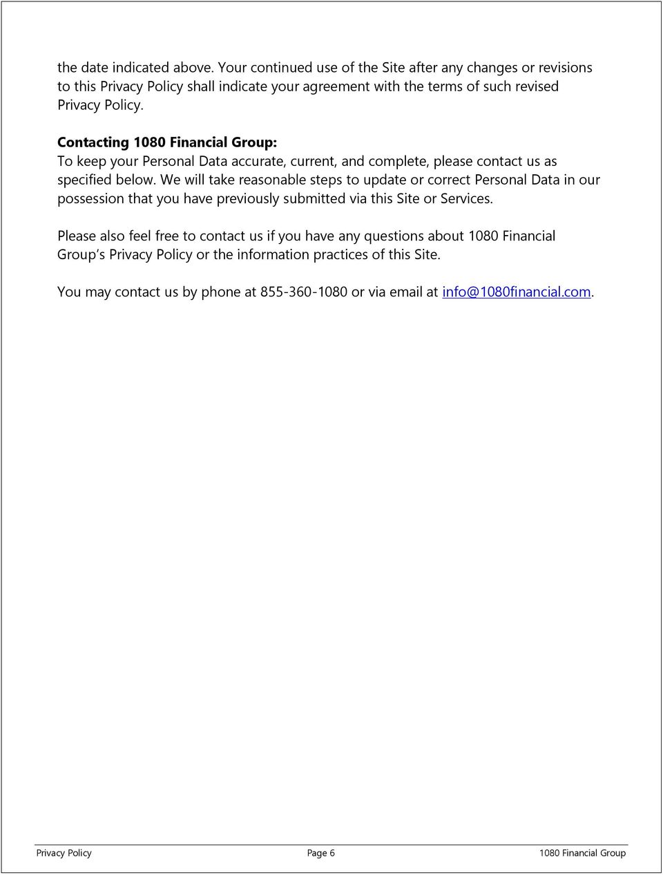 Contacting 1080 Financial Group: To keep your Personal Data accurate, current, and complete, please contact us as specified below.