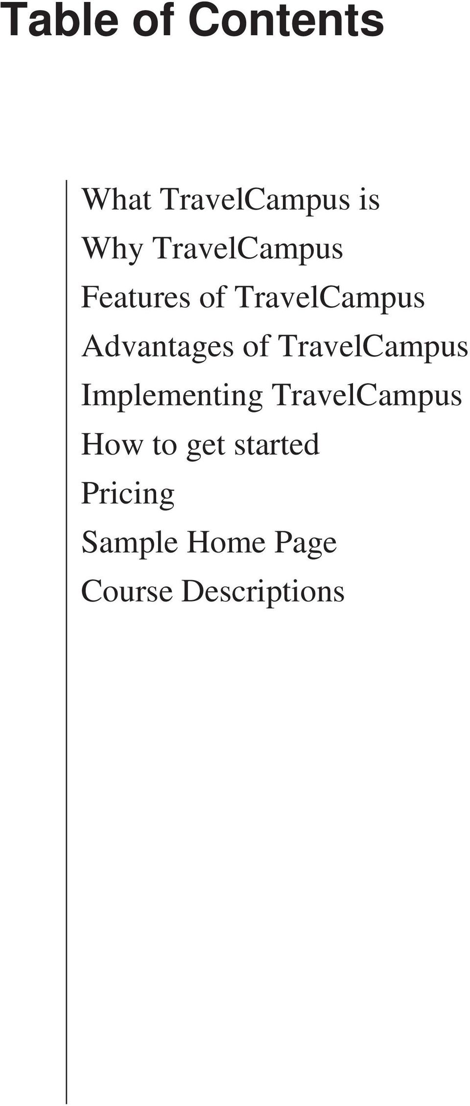 of TravelCampus Implementing TravelCampus How to
