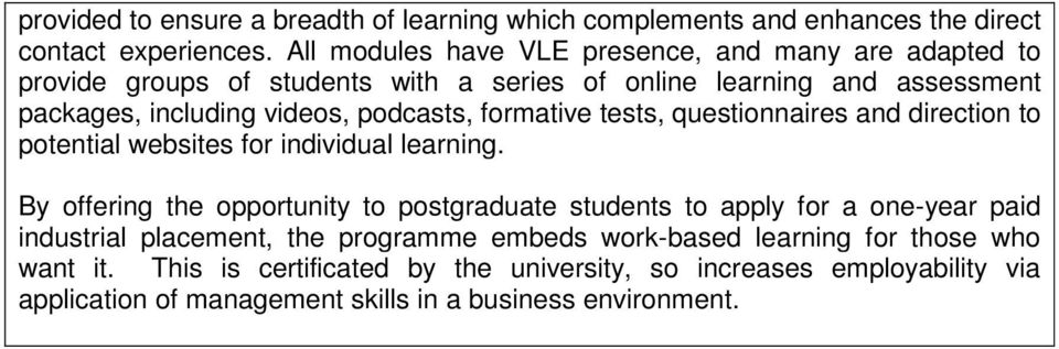 podcasts, formative tests, questionnaires and direction to potential websites for individual learning.