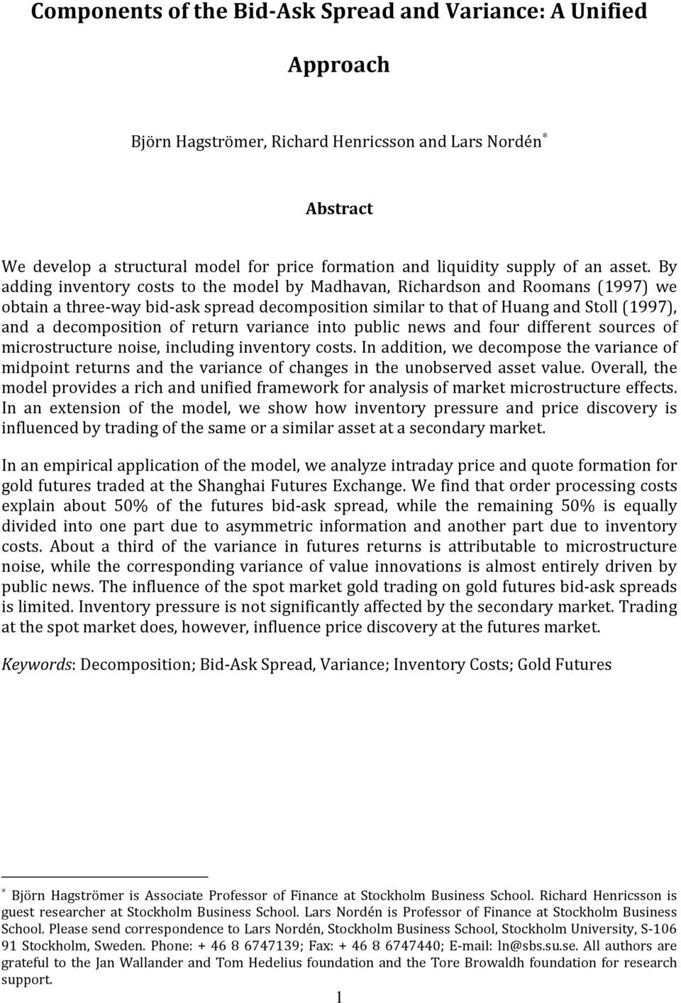 By adding inventory costs to the model by Madhavan, Richardson and Roomans (1997) we obtain a three-way bid-ask spread decomposition similar to that of Huang and Stoll (1997), and a decomposition of