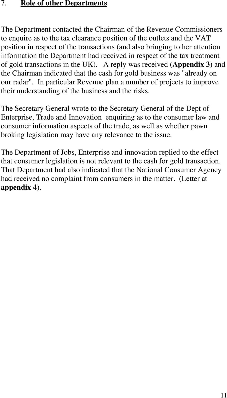 "A reply was received (Appendix 3) and the Chairman indicated that the cash for gold business was ""already on our radar""."