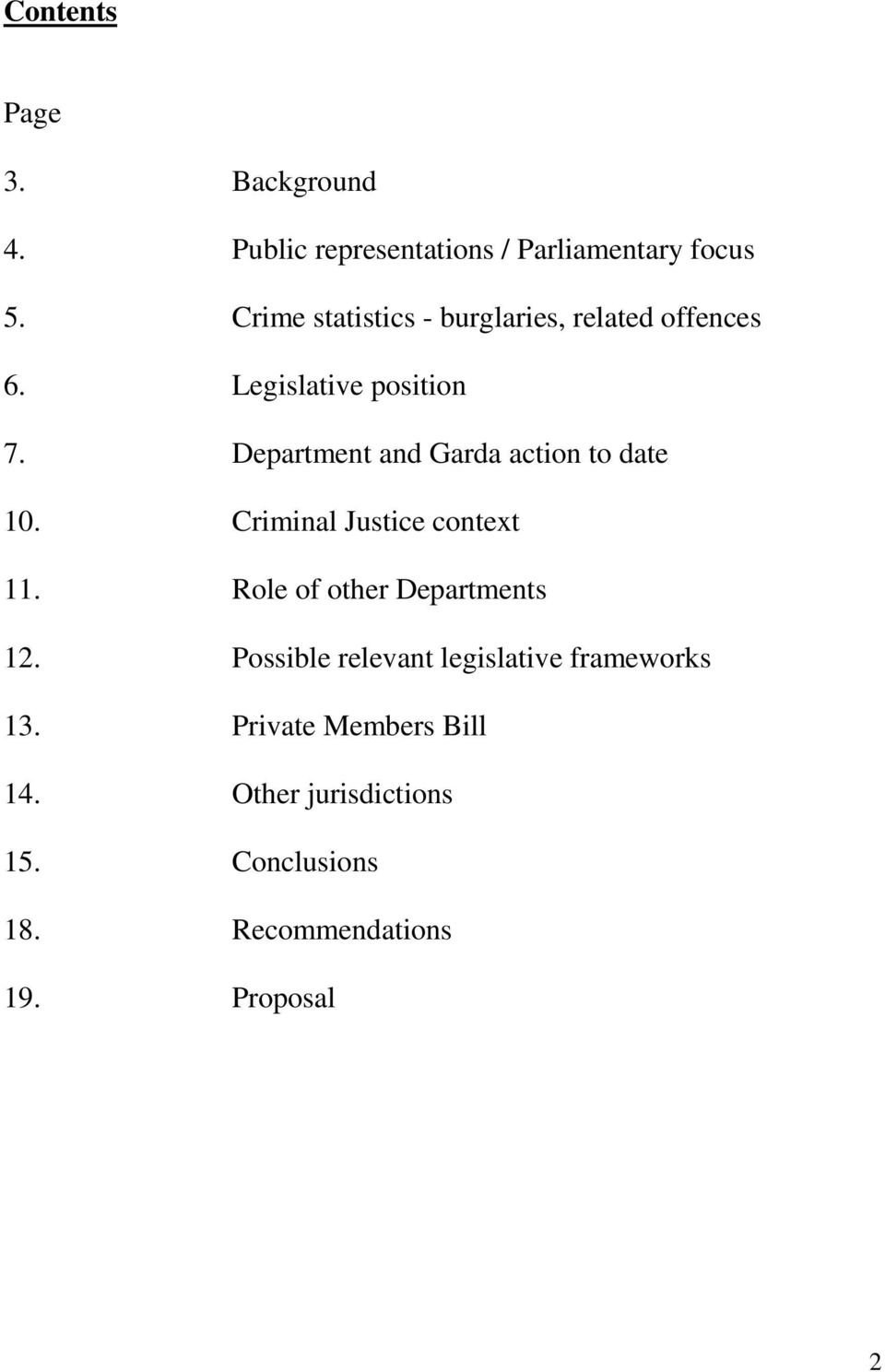 Department and Garda action to date 10. Criminal Justice context 11. Role of other Departments 12.