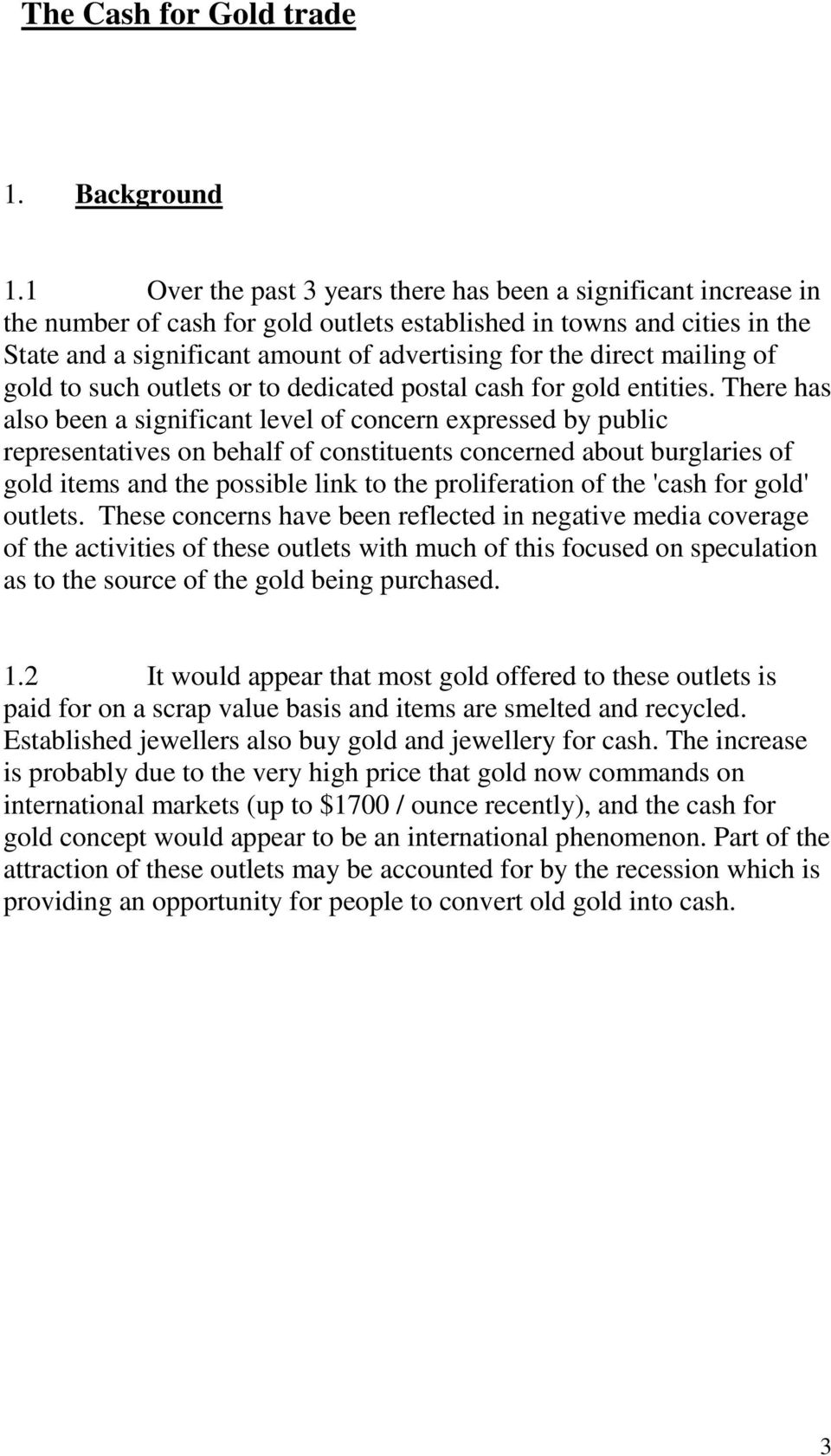 direct mailing of gold to such outlets or to dedicated postal cash for gold entities.