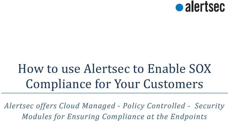offers Cloud Managed - Policy Controlled -
