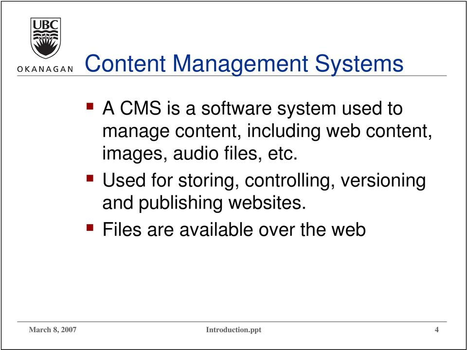 Used for storing, controlling, versioning and publishing