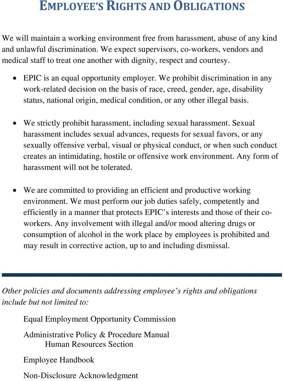 We prohibit discrimination in any work-related decision on the basis of race, creed, gender, age, disability status, national origin, medical condition, or any other illegal basis.