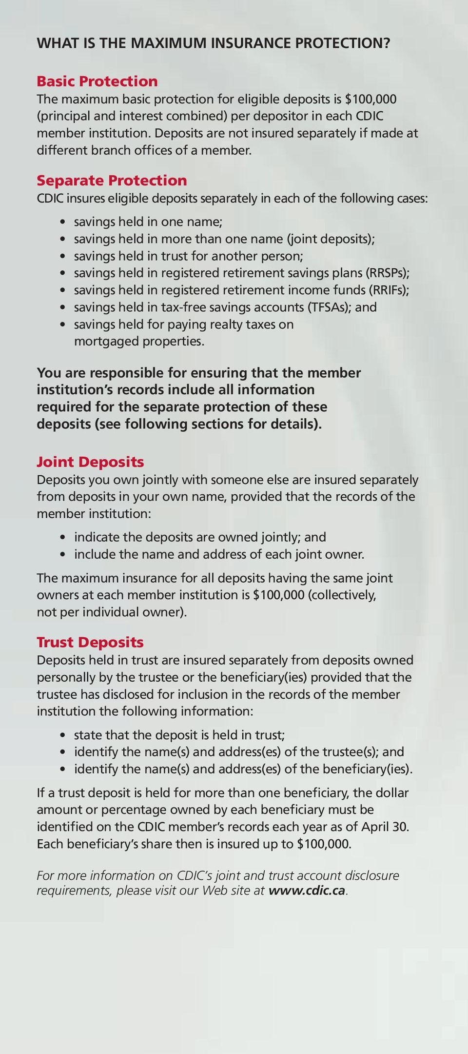 Deposits are not insured separately if made at different branch offices of a member.