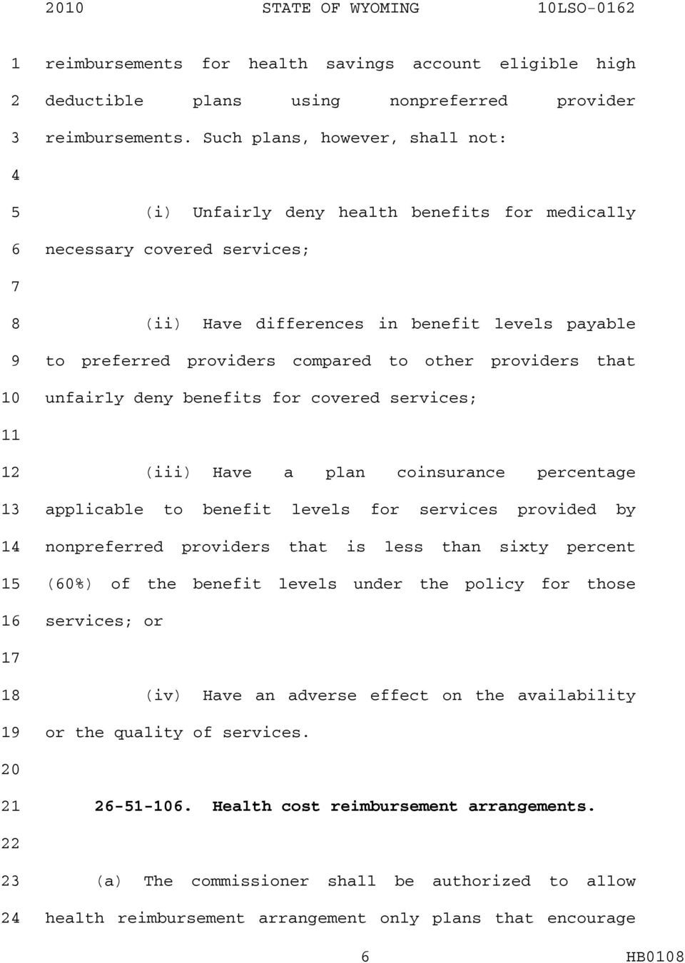 providers that unfairly deny benefits for covered services; (iii) Have a plan coinsurance percentage applicable to benefit levels for services provided by nonpreferred providers that is less than