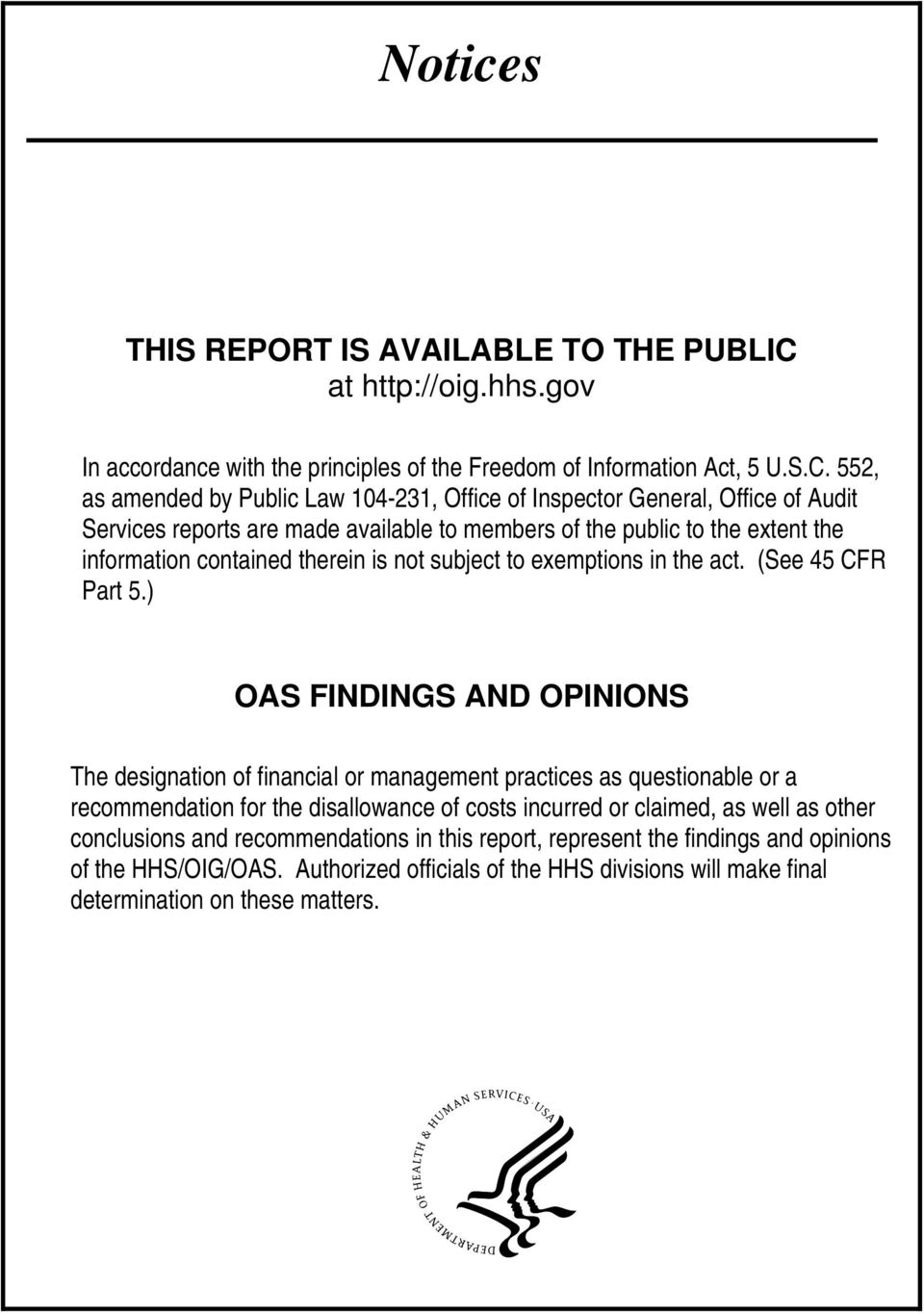 552, as amended by Public Law 104-231, Office of Inspector General, Office of Audit Services reports are made available to members of the public to the extent the information contained therein