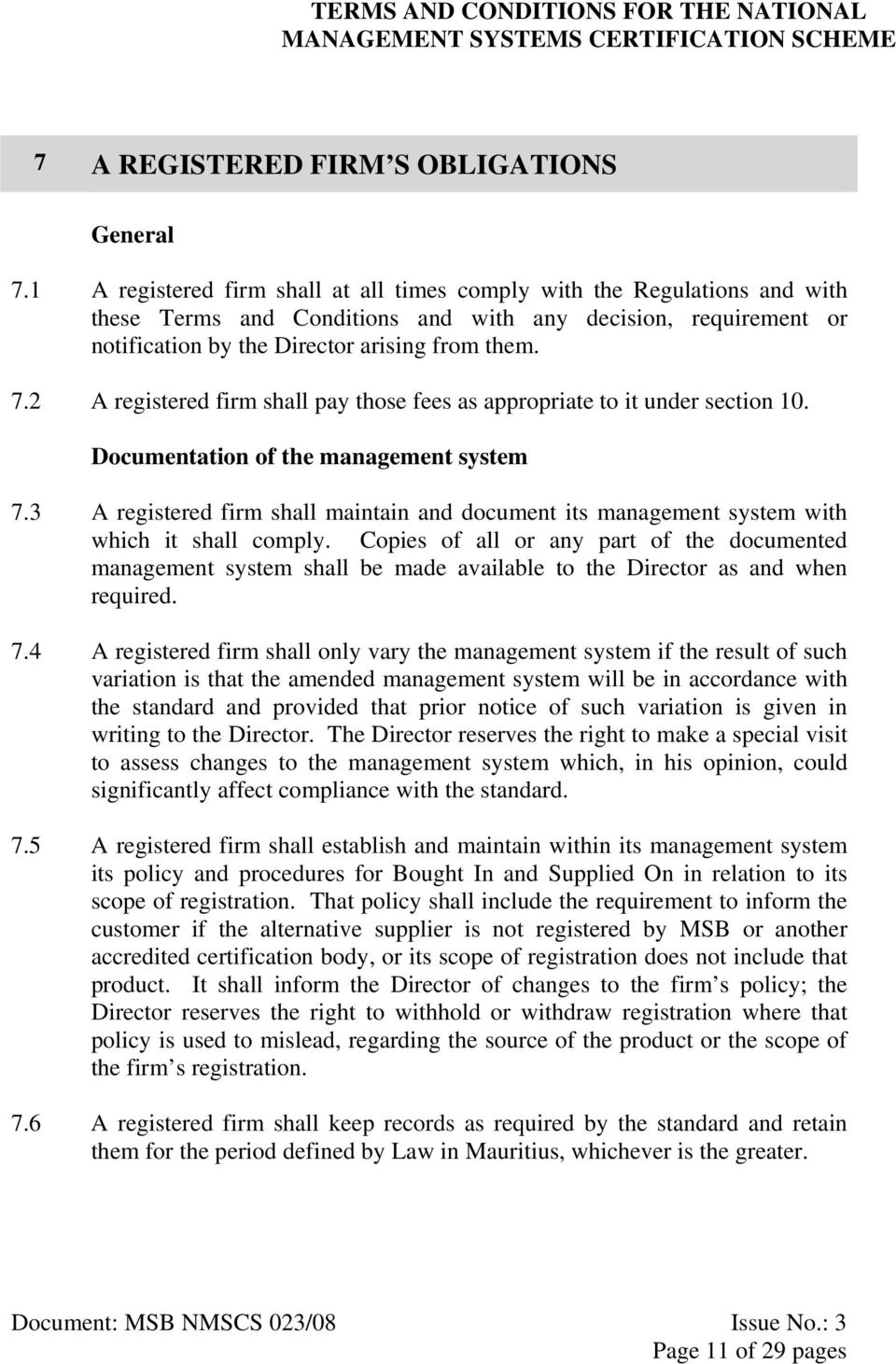 2 A registered firm shall pay those fees as appropriate to it under section 10. Documentation of the management system 7.