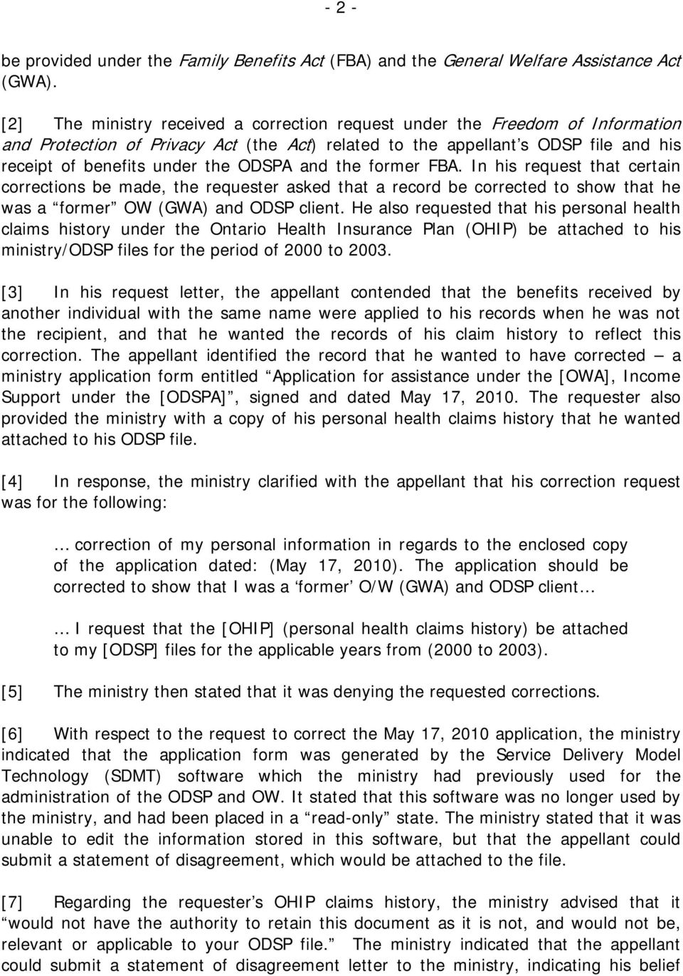 ODSPA and the former FBA. In his request that certain corrections be made, the requester asked that a record be corrected to show that he was a former OW (GWA) and ODSP client.