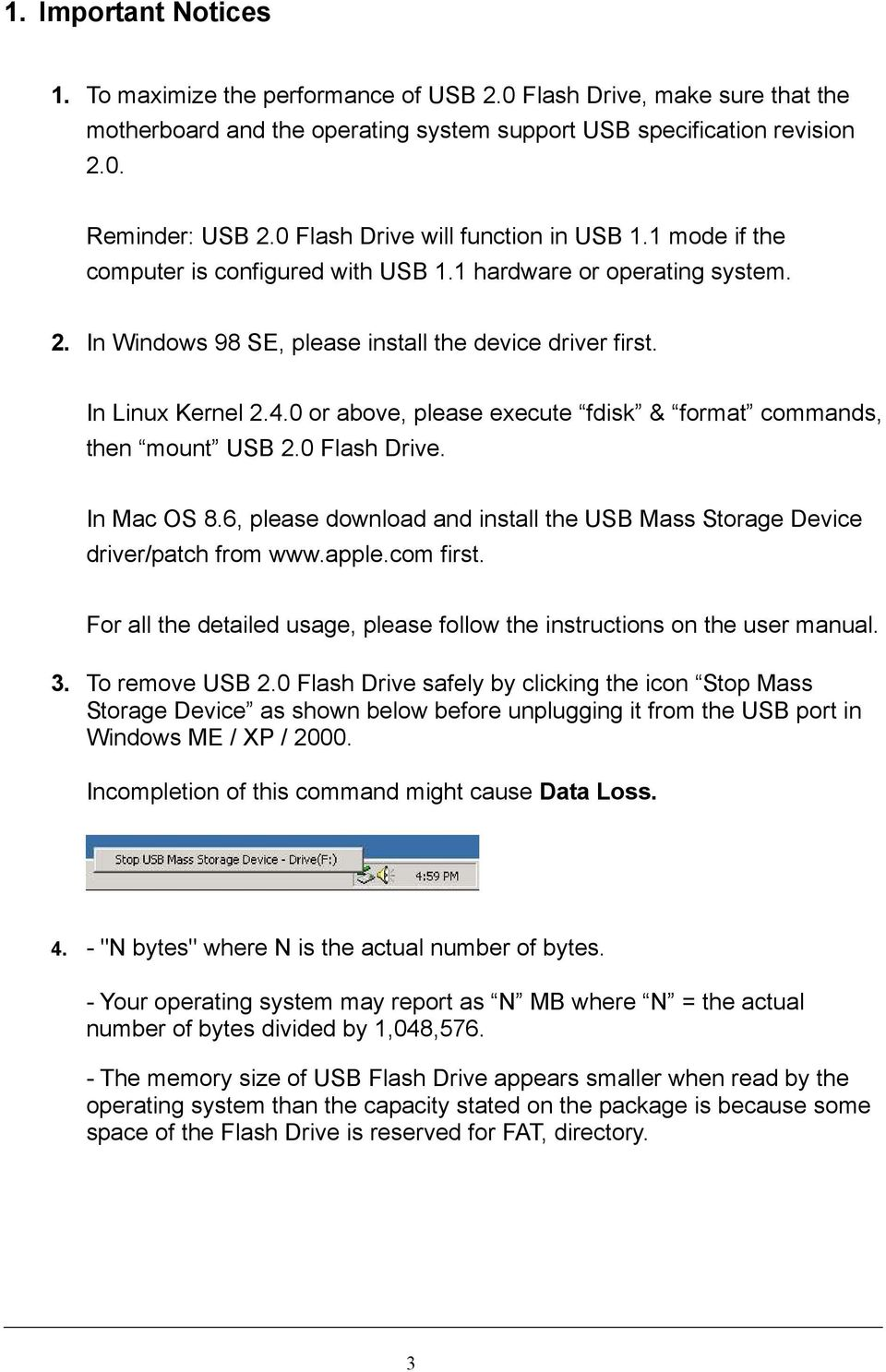 0 or above, please execute fdisk & format commands, then mount USB 2.0 Flash Drive. In Mac OS 8.6, please download and install the USB Mass Storage Device driver/patch from www.apple.com first.