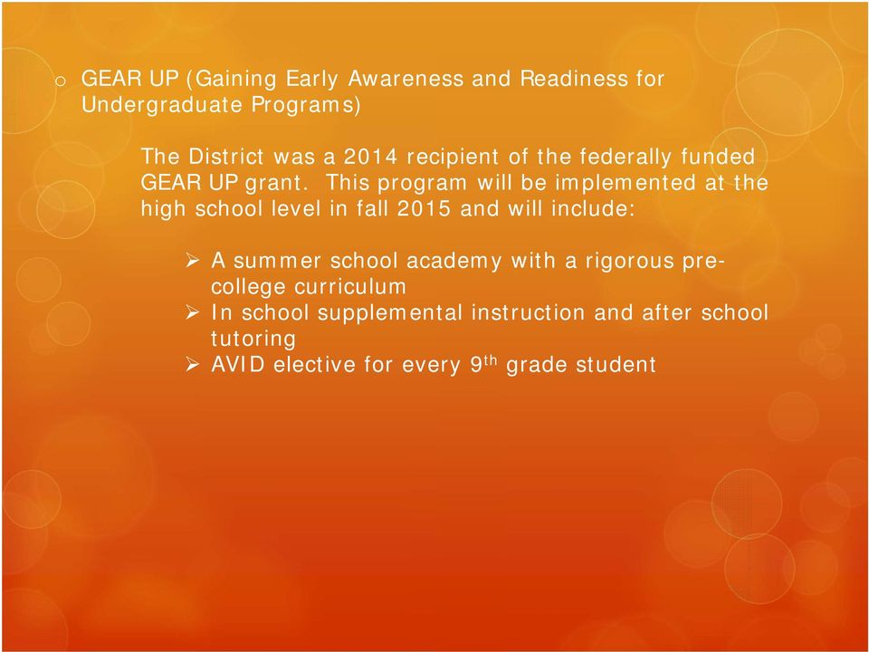 This program will be implemented at the high school level in fall 2015 and will include: A summer