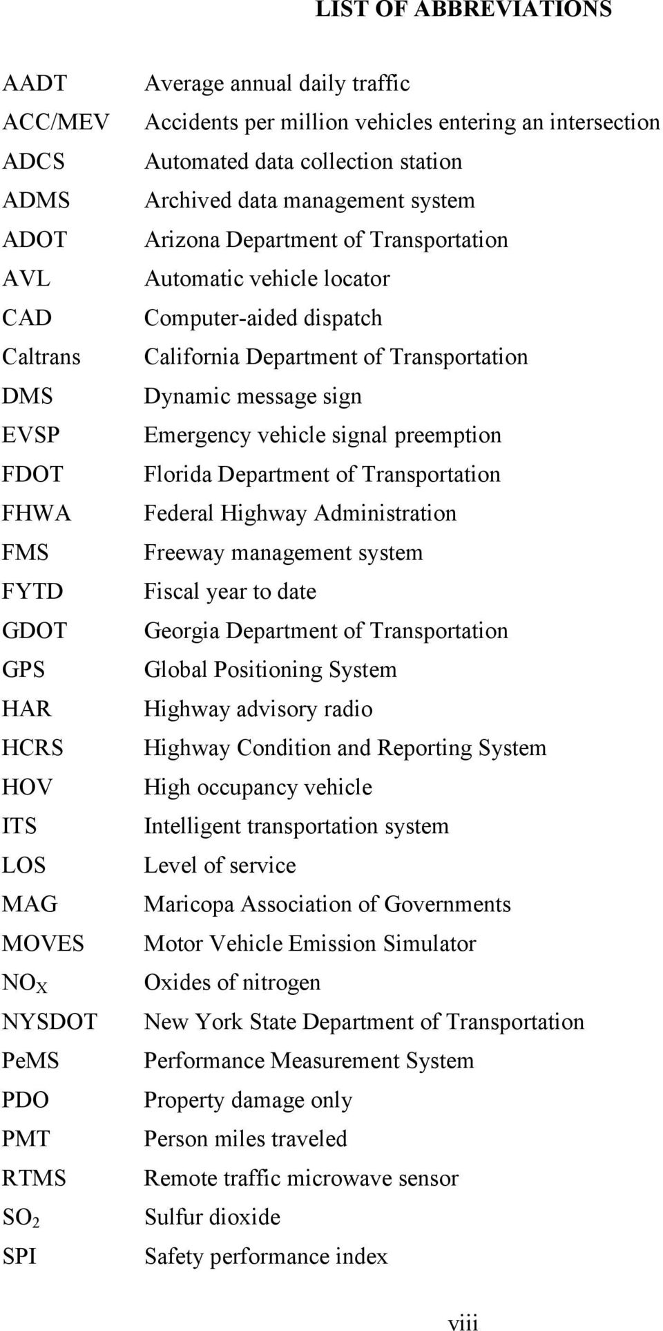 Computer-aided dispatch California Department of Transportation Dynamic message sign Emergency vehicle signal preemption Florida Department of Transportation Federal Highway Administration Freeway