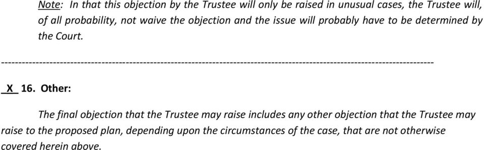 Other: The final objection that the Trustee may raise includes any other objection that the Trustee may raise