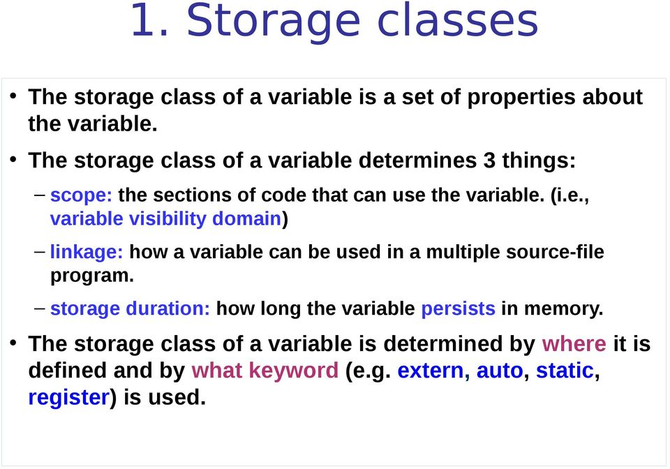 storage duration: how long the variable persists in memory.